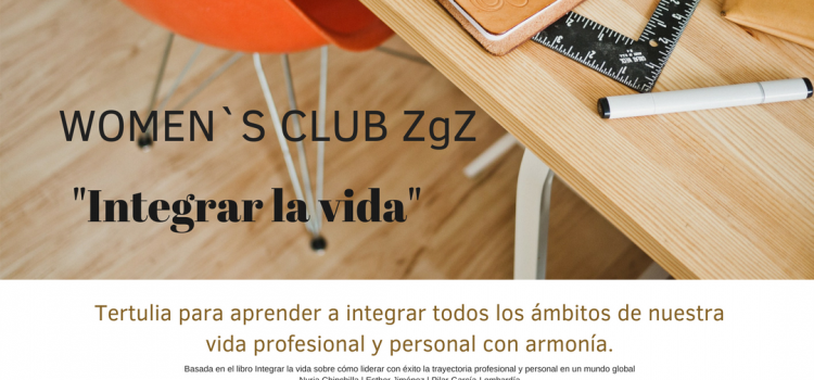 Women`s Club ZgZ. «Integrar la Vida»